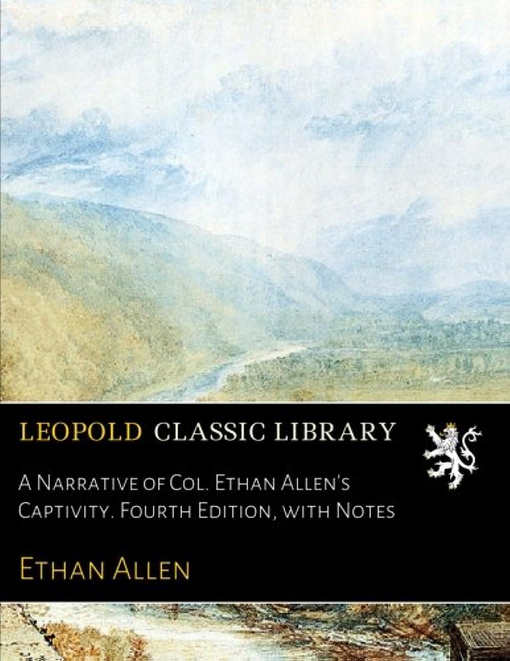 修復迫害する時間A Narrative of Col. Ethan Allen's Captivity. Fourth Edition, with Notes