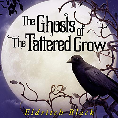 The Ghosts of the Tattered Crow audiobook cover art