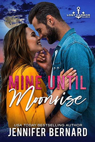 Mine Until Moonrise (Lost Harbor, Alaska Book 1) by [Jennifer Bernard]