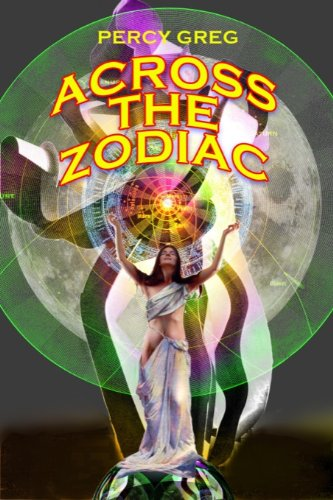 Across the Zodiac (Annotated) (English Edition)