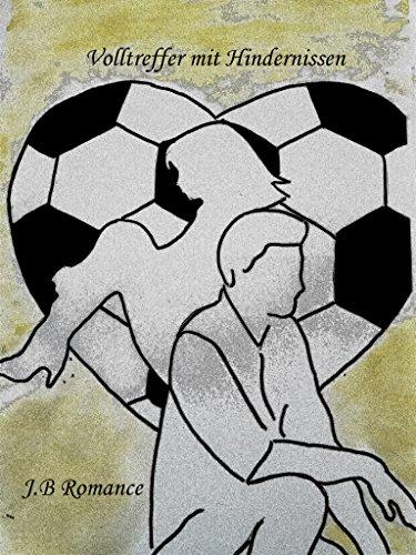 Volltreffer mit Hindernissen (Schubladen Love Story)