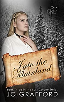 Into The Mainland (Lost Colony Series Book 3) by [Jo Grafford]