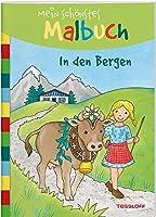 Mein schoenstes Malbuch. In den Bergen: Malen fuer Kinder ab 5 Jahren