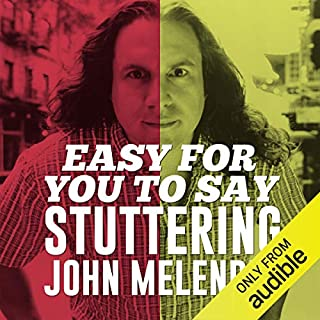 Easy for You to Say                   By:                                                                                                                                 John Melendez                               Narrated by:                                                                                                                                 John Melendez                      Length: 6 hrs and 9 mins     78 ratings     Overall 3.7