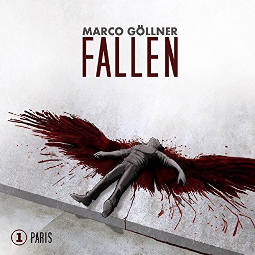 Paris     Fallen 1              By:                                                                                                                                 Marco Göllner                               Narrated by:                                                                                                                                 div.                      Length: 47 mins     Not rated yet     Overall 0.0