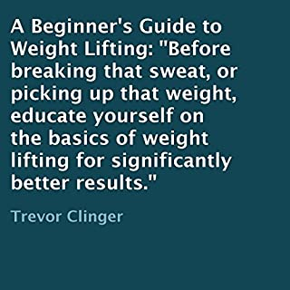 A Beginner's Guide to Weight Lifting audiobook cover art