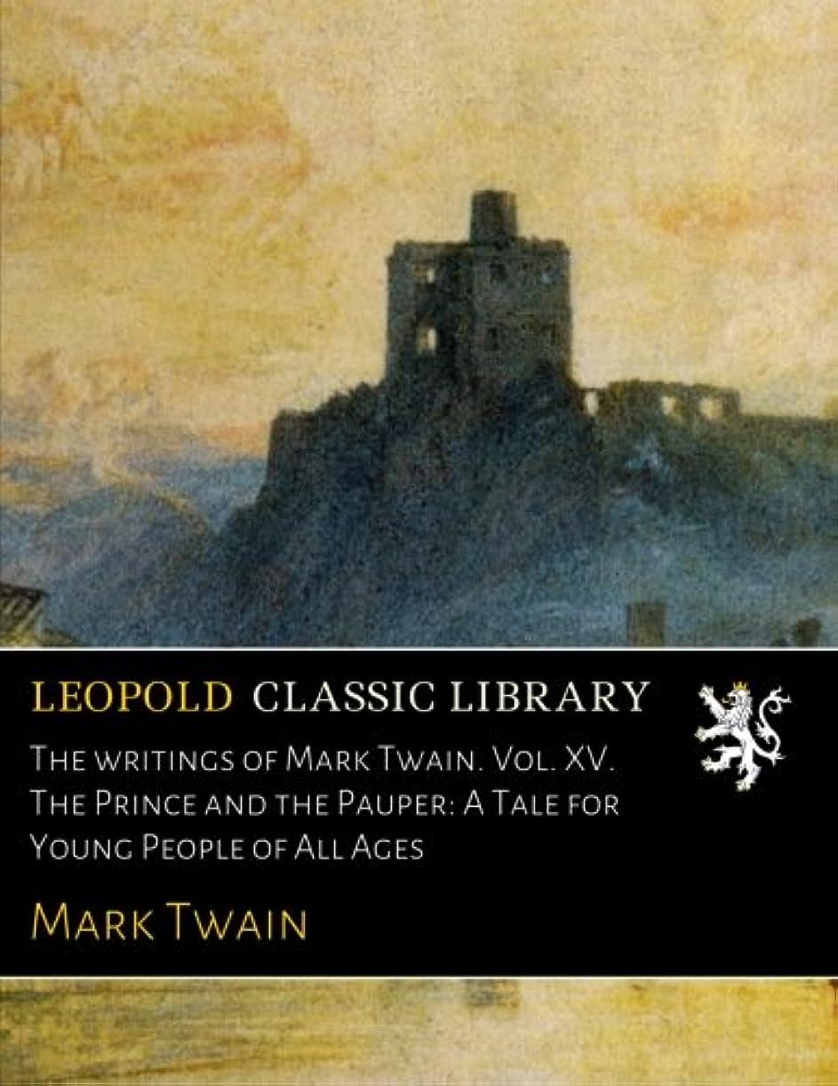 アピールロボット大型トラックThe writings of Mark Twain. Vol. XV. The Prince and the Pauper: A Tale for Young People of All Ages