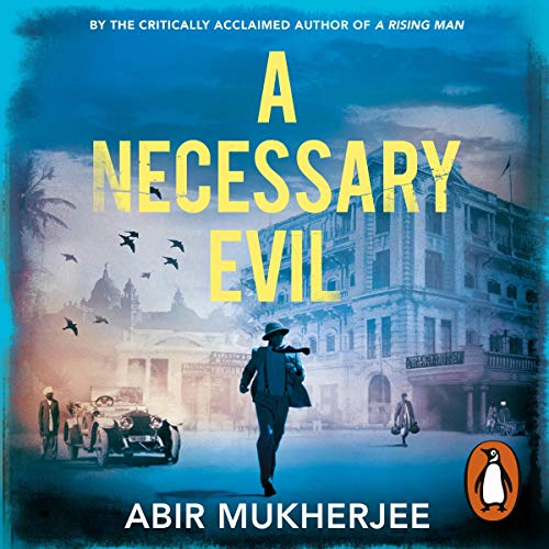 A Necessary Evil                   By:                                                                                                                                 Abir Mukherjee                               Narrated by:                                                                                                                                 Simon Bubb                      Length: 11 hrs and 12 mins     13 ratings     Overall 4.5