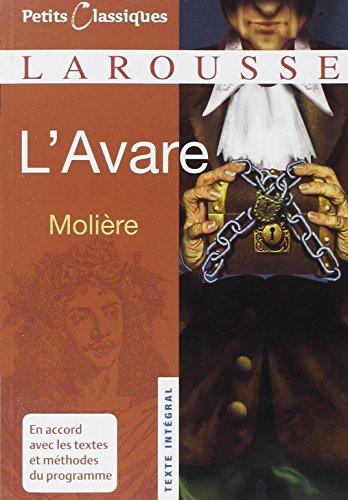 Petits Classiques Larousse: L'Avare: Texte Intégral - Neubearbeitung (Petits Classiques Larousse Texte Integral)