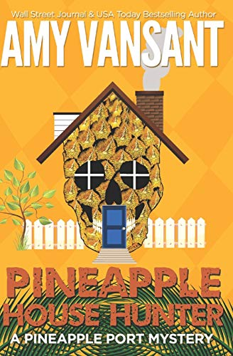 Pineapple House Hunter: A Fun, Small Town, Female Detective Kindle Unlimited Mystery