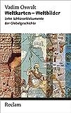 Weltkarten - Weltbilder: Zehn Schlüsseldokumente der Globalgeschichte (Reclam Taschenbuch)