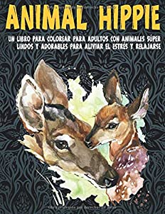 Animal hippie - Un libro para colorear para adultos con animales súper lindos y adorables para aliviar el estrés y relajarse 🐼 🐫 🐵 🐘 🐒 🐨 🐦