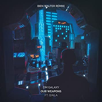 Our Weapons (feat. Q'Alia) [Ben Walter Remix]