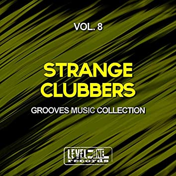 Strange Clubbers, Vol. 8 (Grooves Music Collection)