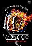Tak Matsumoto Tour 2016-The Voyage-at 日本武道館[DVD]