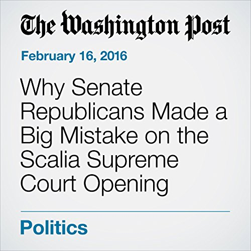 Why Senate Republicans Made a Big Mistake on the Scalia Supreme Court Opening audiobook cover art