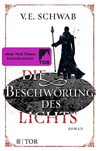 Die Beschwörung des Lichts: Roman (Weltenwanderer, Band 3)