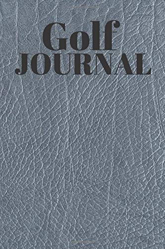Golf journal: Golf Score - Golf notebook - 103 Pages - 6 x 9 Inches - Golf log book - Accessories for golfers - Leather design - Gift