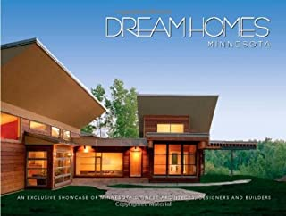 Dream Homes Minnesota: Showcasing Minnesota's Finest Architects, Designers and Builders
