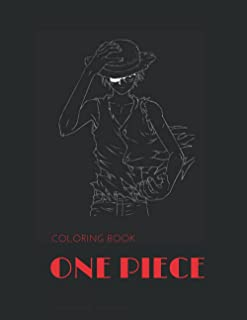 ONE PIECE coloring book for all age (kids-boy-girl-woman-adults..) 8.5/11 inches 120 pages: one piece lovers coloring book...