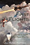 First Flights: Stories to Inspire From Those Who Fly