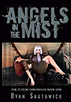 Angels in the Mist (The Z-Tech Chronicles)
