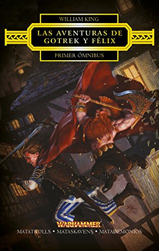Las aventuras de Gotrek y Félix Omnibus nº 01/04: Matatrolls / Mataskavens / Matademonios (Warhammer Chronicles)