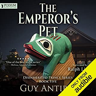The Emperor's Pet     The Disinherited Prince, Book 5              By:                                                                                                                                 Guy Antibes                               Narrated by:                                                                                                                                 Ralph Lister                      Length: 13 hrs and 13 mins     26 ratings     Overall 4.5