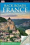 DK Eyewitness Back Roads France (Travel Guide)
