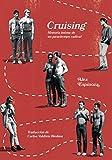 Cruising: Historia íntima de un pasatiempo radical
