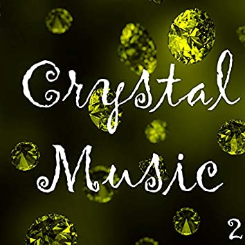 Crystal Music, Vol. 2