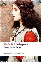 Romeo and Juliet (Oxford World's Classics)