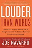 Recommended book: Louder Than Words: Take Your Career from Average to Exceptional with the Hidden Power of Nonverbal Intelligence