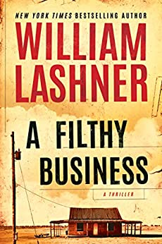 A Filthy Business [Kindle in Motion] by [William Lashner]