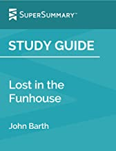 Study Guide: Lost in the Funhouse by John Barth (SuperSummary)