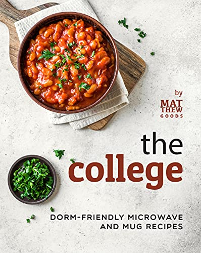 The College Cookbook: Dorm-Friendly Microwave and Mug Recipes (English Edition)