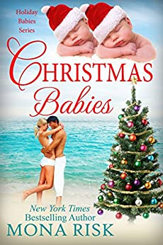 Christmas Babies (Holiday Babies Series Book 1) by [Mona Risk]
