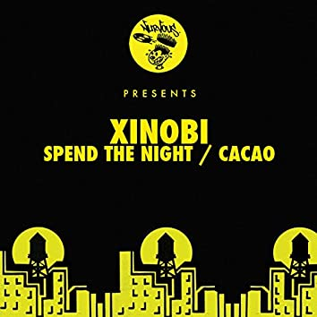 Spend The Night / Cacao