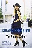 The Blonde Salad. Consigli di stile dalla fashion blogger più seguita...
