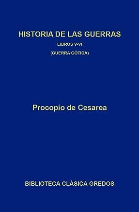 Historia de las guerras. Libros V-VI. Guerra gótica. (Biblioteca Clásica Gredos nº 355) (Spanish Edition)