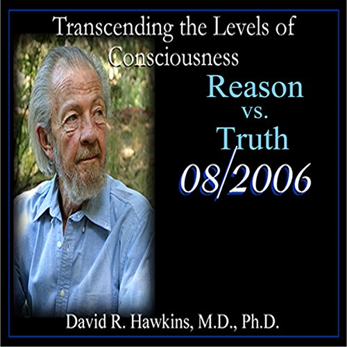 Transcending the Levels of Consciousness Series: Reason vs. Truth cover art