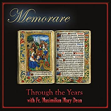 Memorare: Through the Years with Fr. Maximilian Mary Dean