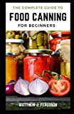 A Complete Guide to Food Canning For Beginners