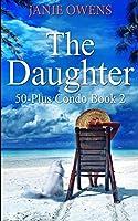 The Daughter (50-Plus Condo Book 2)