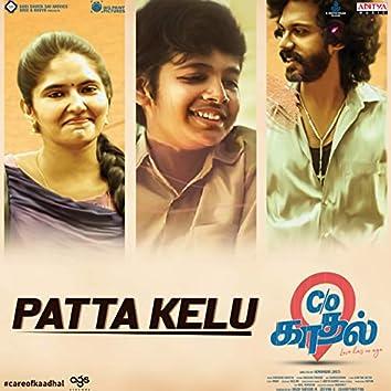 """Patta Kelu (From """"Care Of Kaadhal"""")"""