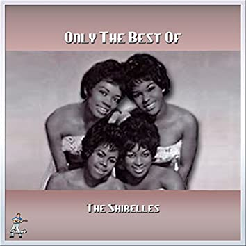 Only The Best of The Shirelles