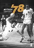 Mythos '78: Der Triumph der deutschen Handballer bei der WM 1978 - Erik Eggers