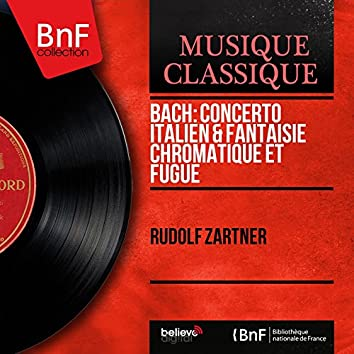 Bach: Concerto italien & Fantaisie chromatique et fugue (Mono Version)
