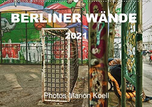 BERLINER WÄNDE (Wandkalender 2021 DIN A2 quer)