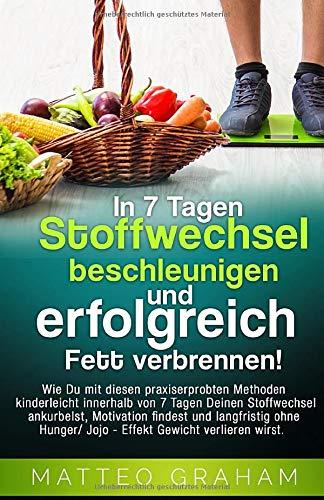 In 7 Tagen Stoffwechsel beschleunigen und erfolgreich Fett...